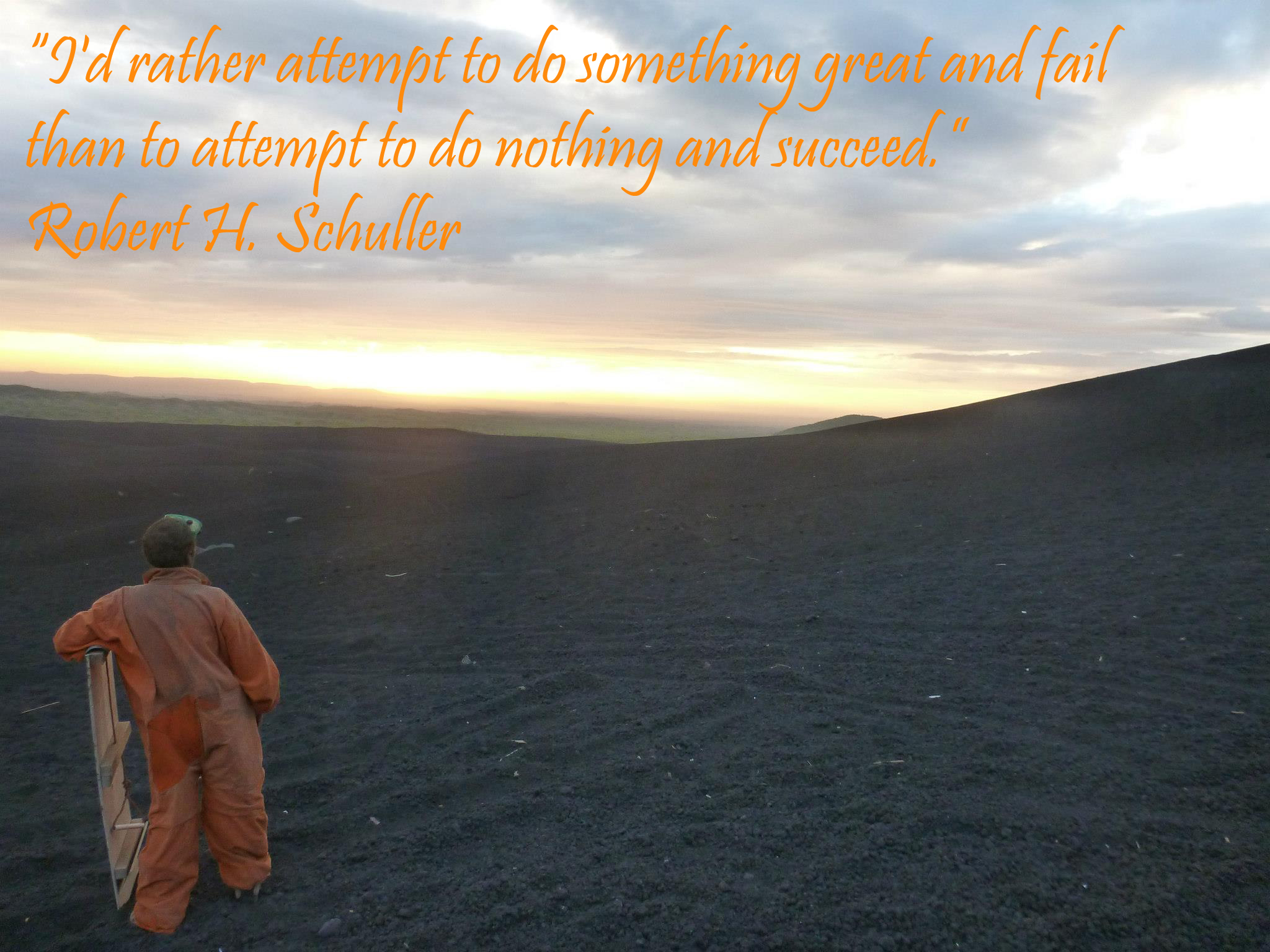 """I'd rather attempt to do something great ..."