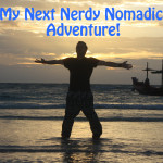 Next Nerdy Nomadic Chapter!