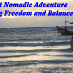 My Next Nomadic Adventure – Finding Freedom & Balance